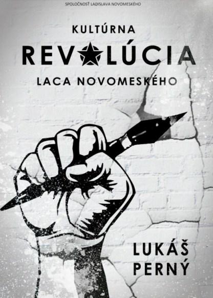 Obálka knihy Kultúrna revolúcia Laca Novomeského od autora: Lukáš Perný