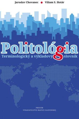 Obálka knihy Politológia od autorov: Jaroslav Chovanec, Viliam S. Hotár