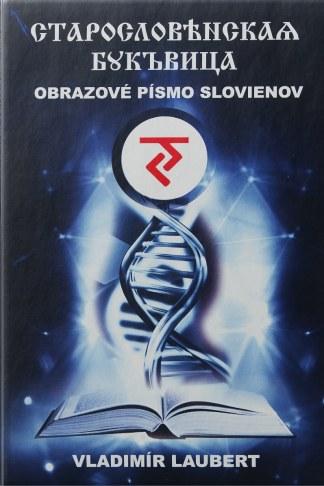 Obálka knihy Obrazové písmo Slovienov od autora: Vladimír Laubert