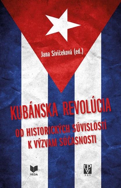 Obálka knihy Kubánska revolúcia od autorky: Jana Sivičeková