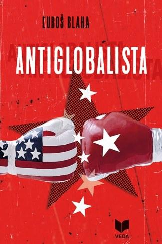 Obálka knihy Antiglobalista od autora: Ľuboš Blaha