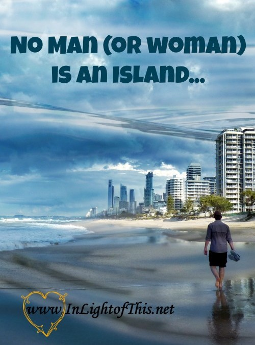 No Man (or Woman) is an Island