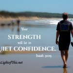 your strength will lie in quiet confidence