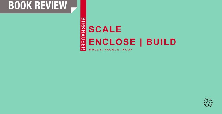 IN-Review: Enclose | Build: Walls, Façade, Roof
