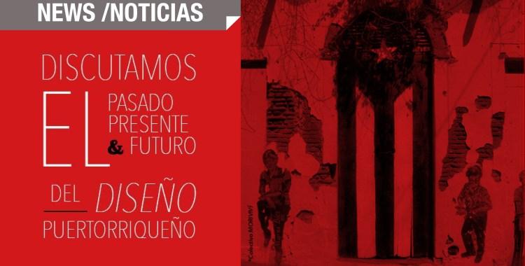 """Conversatorio: """"Discutamos el pasado, presente y futuro del diseño puertorriqueño"""""""