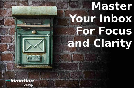 Master Your Inbox For Focus and Clarity