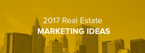Real Estate Marketing Ideas for 2017