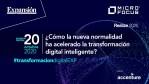 ¿Cómo la nueva normalidad ha acelerado la transformación digital inteligente?