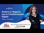 Acelera tu negocio con las transformación digital - Blue Business