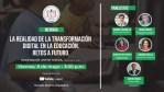 Webinar: La Realidad de la Transformación Digital en la Educación. Retos a Futuro