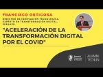 Aceleración de la transformación digital por el COVID. Webinar con Francisco Ortigosa