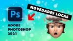 Adobe Photoshop 2021 🔥  IMPRESIONANTES NOVEDADES con INTELIGENCIA ARTIFICIAL