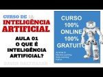 CURSO DE INTELIGÊNCIA ARTIFICIAL - O QUE É INTELIGÊNCIA ARTIFICIAL WHATS IS ARTIFICIAL INTELLIGENCE