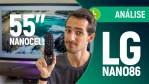 LG 55NANO86: inteligência artificial e WebOS são TRUNFOS CONTRA RIVAIS QLED | Análise / Review