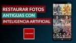 Restaurar Fotos Antiguas con Inteligencia Artificial Gratis