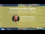 [Charla 5 Transformación Digital] Transformación continua: la programación como driver al éxito