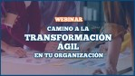 "Webinar ""Camino de transformación ágil en tu organización"""