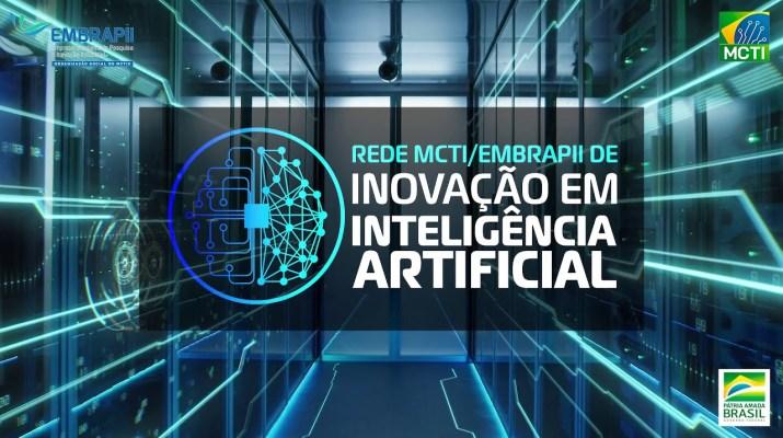 Conheça a Rede MCTI/EMBRAPII de Inovação em Inteligência Artificial