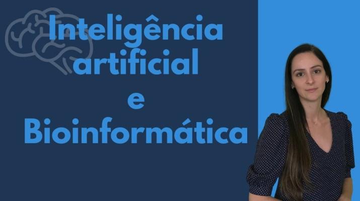 Inteligência Artificial (Aprendizado de máquina) e Bioinformática