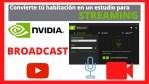 🚀🚀 NVIDIA Broadcast APP - Aplicación de voz y video impulsada por Inteligencia Artificial - ESPAÑOL
