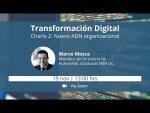Ciclo Charlas Transformación Digital | Nuevo ADN organizacional con Marco Mosca