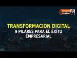 Transformación digital y los 9 pilares para su ejecución exitosa.