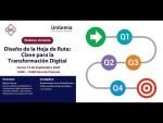 Webinar - Diseño de la Hoja de Ruta: Clave para la Transformación Digital