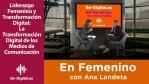 Liderazgo Femenino y Transformación Digital La Transformación Digital de los Medios de Comunicación