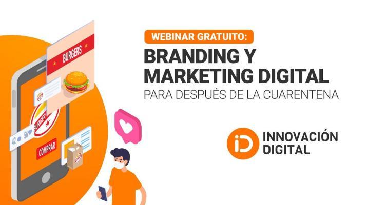 Branding y Marketing Digital para después de la cuarentena - Innovación Digital