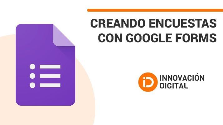 Crea encuestas con formularios de Google - Innovación Digital