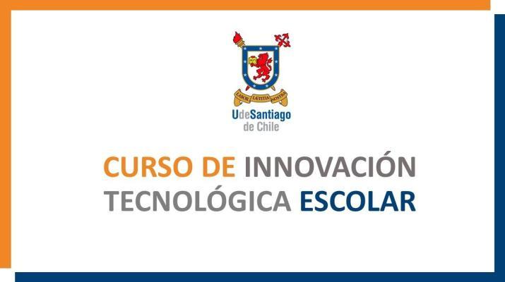 Curso de Innovación Tecnológica Escolar - Clase 3