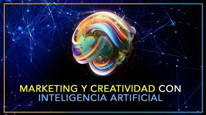 Marketing y creatividad con inteligencia artificial