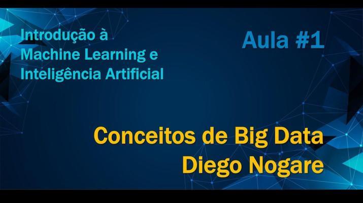 Minicurso de Introdução à Machine Learning e Inteligência Artificial - Conceitos de Big Data