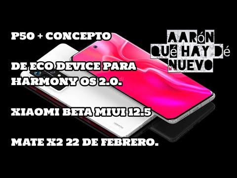 P50 Pro + concepto, DevEco Device Tool 2.0 para HarmonyOS 2.0, Xiaomi programa beta de MIUI 12.5 .