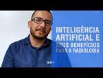 Papo de Especialista - Inteligência Artificial e seus benefícios para a radiologia