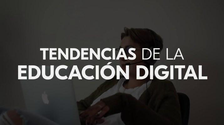 Tendencias de la Educación Digital