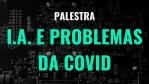 Uso de Inteligência Artificial para resolver os problemas da COVID-19