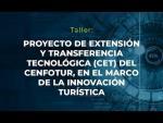 PROYECTO DE EXTENSIÓN Y TRANSFERENCIA TECNOLÓGICA DEL CENFOTUR EN INNOVACIÓN TURÍSTICA