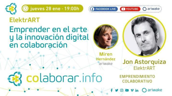 """#COLABORAR: """"Emprender en el arte y la innovación digital en colaboración"""" Jon Astorquiza, ELEKTRART"""