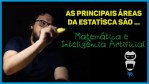 Matemática e Inteligência Artificial - Áreas de atuação da estatística