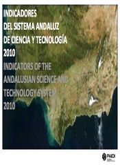 Indicadores del Sistema Andaluz de Ciencia y Tecnología 2010 - Indicators of Andalusian Science and Technology System 2010