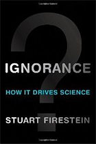 ignorance-how-it-drives-science