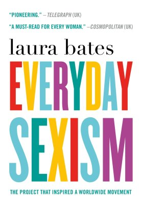 Everyday Sexism, Laura Bates