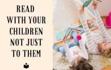 Read with Your Children, Not to Them