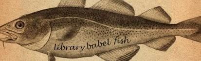 Library Babel Fish - via insidehighered.com