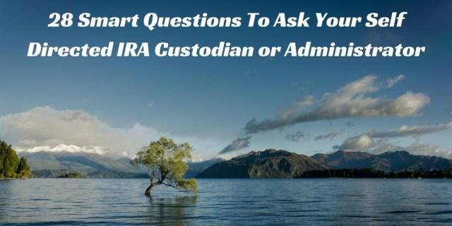 self directed ira custodian questions