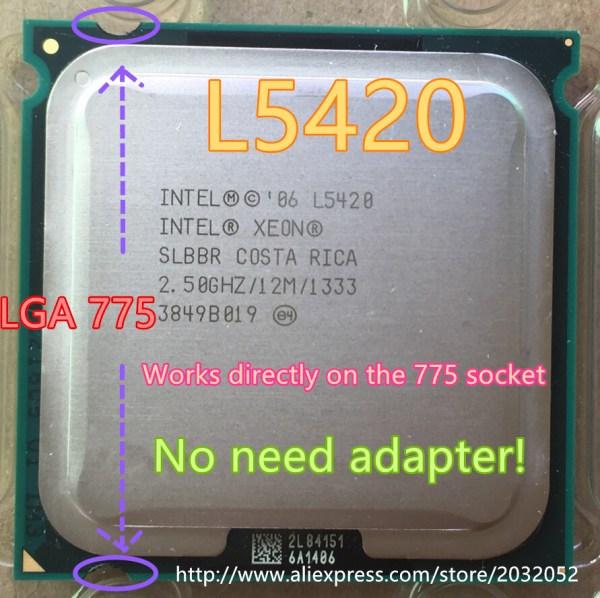 lntel Xeon L5420 2 5GHz 12M 1333Mhz CPU equal to LGA775 Core 2 Quad Q9300 CPU lntel Xeon L5420 2.5GHz/12M/1333Mhz/CPU equal to LGA775 Core 2 Quad Q9300 CPU,works on LGA775 mainboard no need adapter