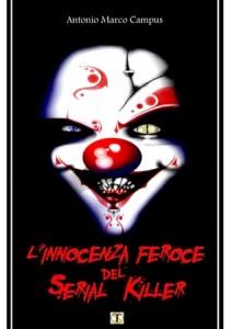 L'innocenza feroce del serial killer, Antonio Marco campus, ed. TerreSommerse