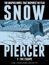 Snowpiercer, Volume 1: The Escape - Jacques Lob & Jean-Marc Rochette