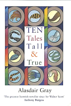 Ten Tales Tall & True - Alasdair Gray